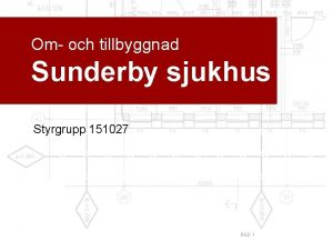 Om och tillbyggnad Sunderby sjukhus Styrgrupp 151027 BILD