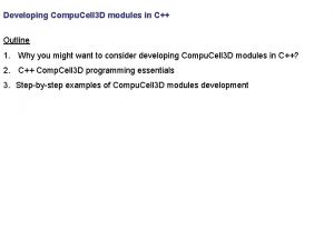 Developing Compu Cell 3 D modules in C