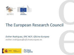 The European Research Council Esther Rodrguez ERC NCP