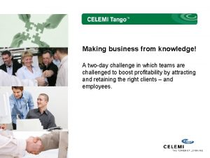 Making business from knowledge A twoday challenge in
