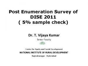 Post Enumeration Survey of DISE 2011 5 sample