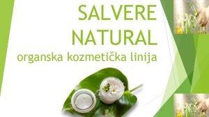 SALVERE NATURAL organska kozmetika linija ZNATE LI TA