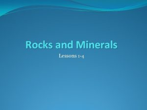 Rocks and Minerals Lessons 1 4 Rocks and