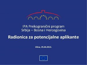 IPA Prekogranini program Srbija Bosna i Hercegovina Radionica