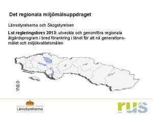 Det regionala miljmlsuppdraget Lnsstyrelserna och Skogstyrelsen Lst regleringsbrev