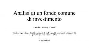 Analisi di un fondo comune di investimento Laboratorio
