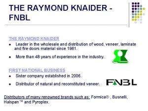 THE RAYMOND KNAIDER FNBL THE RAYMOND KNAIDER l