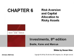 CHAPTER 6 Risk Aversion and Capital Allocation to