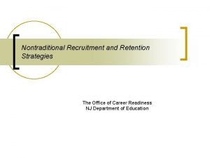 Nontraditional Recruitment and Retention Strategies The Office of