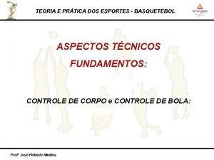 TEORIA E PRTICA DOS ESPORTES BASQUETEBOL ASPECTOS TCNICOS