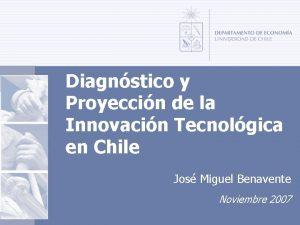 Diagnstico y Proyeccin de la Innovacin Tecnolgica en