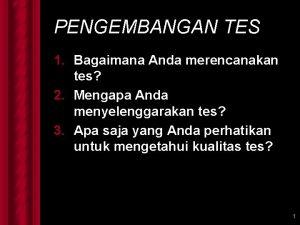 PENGEMBANGAN TES 1 Bagaimana Anda merencanakan tes 2