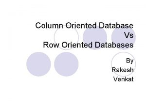 Column Oriented Database Vs Row Oriented Databases By