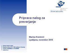 Priprava nalog za preverjanje Marina Kneevi Ljubljana november