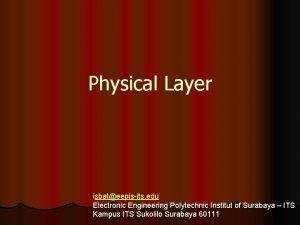 Physical Layer isbateepisits edu Electronic Engineering Polytechnic Institut