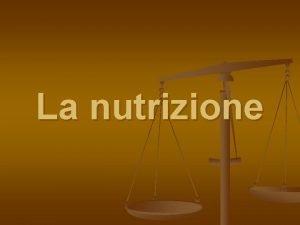 La nutrizione Rapporti tra malnutrizione e salute La
