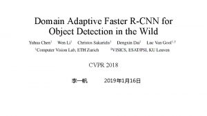 Domain Adaptive Faster RCNN for Object Detection in