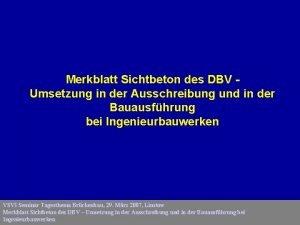 Merkblatt Sichtbeton des DBV Umsetzung in der Ausschreibung