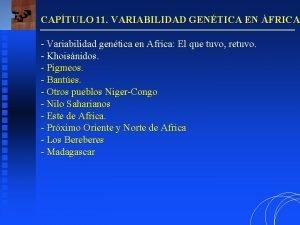 CAPTULO 11 VARIABILIDAD GENTICA EN FRICA Variabilidad gentica