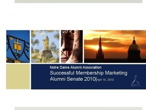 Notre Dame Alumni Association Successful Membership Marketing Alumni