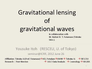 Gravitational lensing of gravitational waves In collaboration with