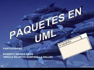PARTICIPANTES ROBERTO DEHEZA ARIAS ARNOLD MAURICIO QUINTANILLA MALLEA