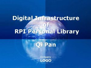 Digital Infrastructure of RPI Personal Library Qi Pan
