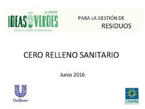 CERO RELLENO SANITARIO Junio 2016 OBJETIVOS DEL USLP