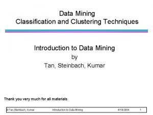 Data Mining Classification and Clustering Techniques Introduction to