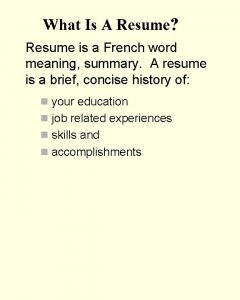 What Is A Resume Resume is a French