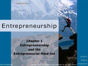 Chapter 1 Entrepreneurship and the Entrepreneurial MindSet Hisrich