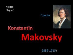 ne pas cliquer Charlie Konstantin Makovsky 1839 1915