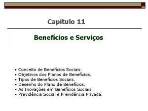Captulo 11 Benefcios e Servios Conceito de Benefcios
