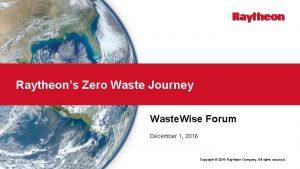 Raytheons Zero Waste Journey Waste Wise Forum December