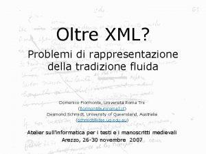 Oltre XML Problemi di rappresentazione della tradizione fluida