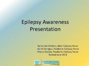 Epilepsy Awareness Presentation By Carmel Mc Ginn Adult