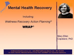 Mental Health Recovery Including Wellness Recovery Action Planning