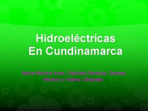 Hidroelctricas En Cundinamarca Maria Mnica Arias Gabriela Gamboa