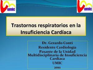 Trastornos respiratorios en la Insuficiencia Cardaca Dr Gerardo