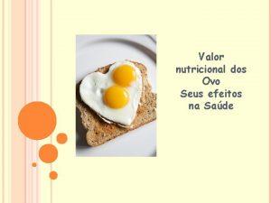 Valor nutricional dos Ovo Seus efeitos na Sade