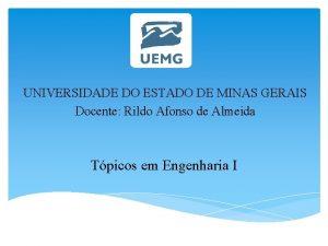 UNIVERSIDADE DO ESTADO DE MINAS GERAIS Docente Rildo