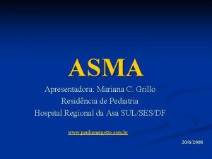 ASMA Apresentadora Mariana C Grillo Residncia de Pediatria