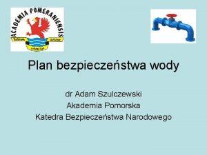 Plan bezpieczestwa wody dr Adam Szulczewski Akademia Pomorska