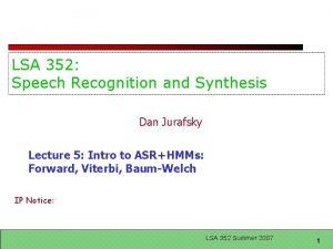 LSA 352 Speech Recognition and Synthesis Dan Jurafsky