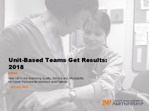 UnitBased Teams Get Results 2018 How UBTs Are
