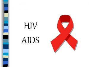 HIV AIDS What is HIV n Human Only