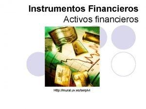 Instrumentos Financieros Activos financieros Http mural uv esserpivi