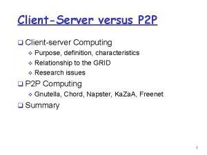 ClientServer versus P 2 P q Clientserver Computing