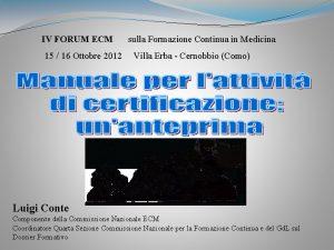 IV FORUM ECM 15 16 Ottobre 2012 sulla