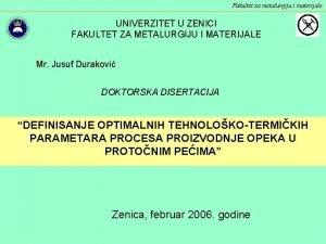 Fakultet za metalurgiju i materijale UNIVERZITET U ZENICI